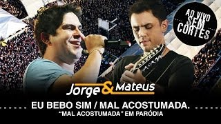 Jorge e Mateus - Eu Bebo Sim/Mal Acostumada - [DVD Ao Vivo Sem Cortes] - (Clipe Oficial)