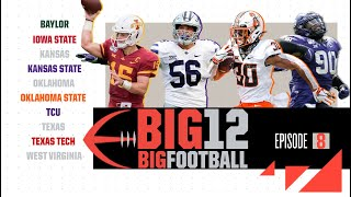 The Midway Point Means Moves Are Being Made | Big 12 Big Football, S3 E8