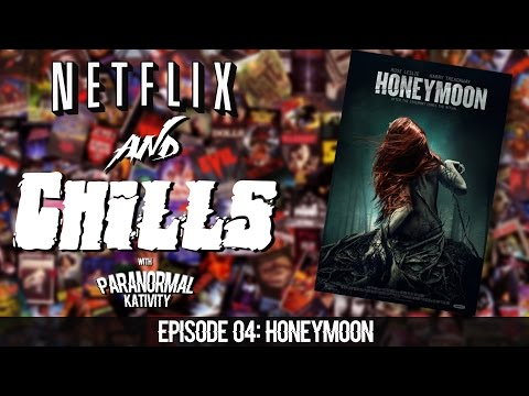 Netflix & Chills Ep 4: HONEYMOON