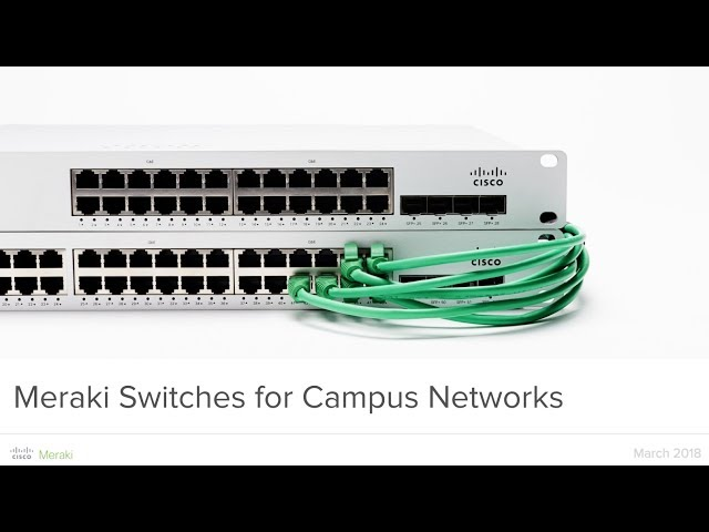 Meraki Switches for Campus Networks
