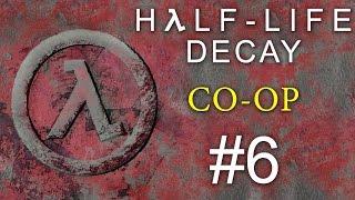 Half-Life: Decay - Кооператив - Прохождение игры на русском [#6] PC Mod
