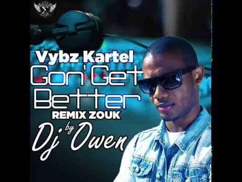 Vybz Kartel - Gon Get Better (Remix Zouk)