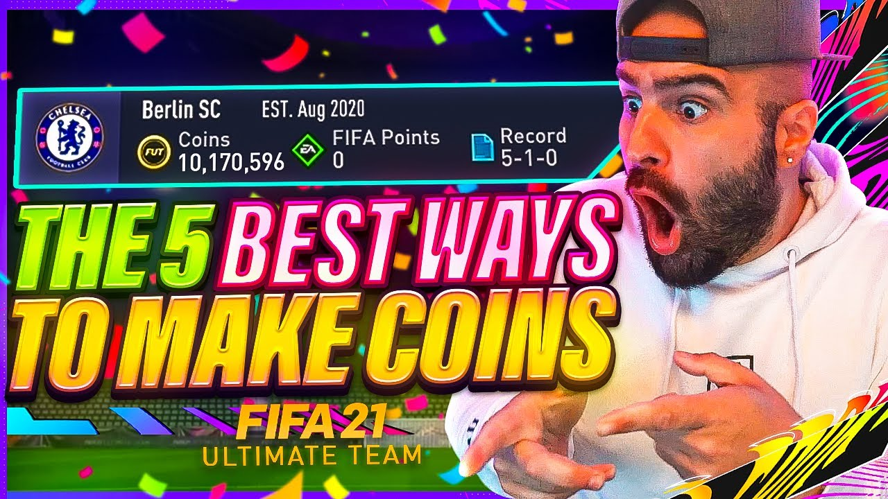 THE 5 BEST WAYS TO MAKE COINS IN FIFA 21 Ultimate Team!!