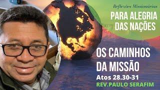 Os caminhos da missão - At 28.30-31