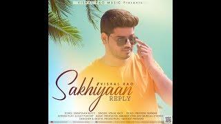 SAKHIYAAN REPLY STATUS | VISHAL RAO