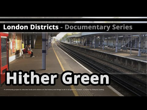 London Districts: Hither Green (Tour guide)