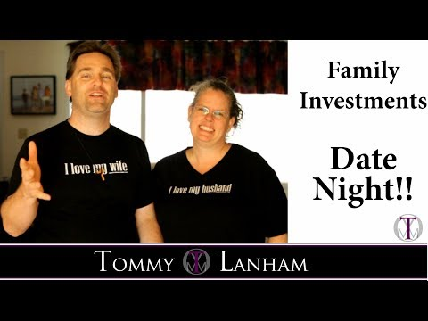 Tommy Lanham, Family Investments - Our Date Night