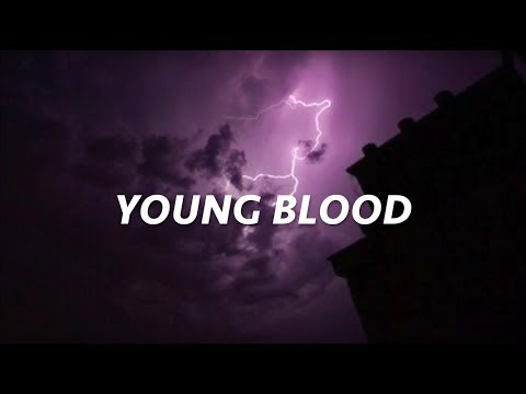 YOUNG BLOOD 5SOS // LYRICS