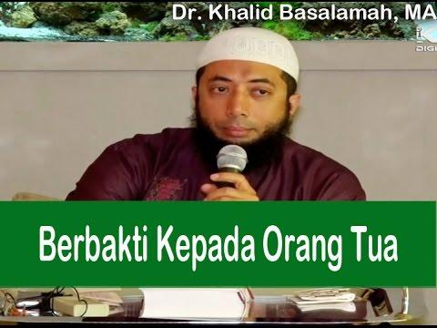 Berbakti Kepada Orang Tua Khalid Basalamah Youtube