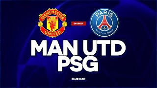 🔴 [ DIRECT / LIVE ] MANCHESTER UNITED - PSG // CHAMPIONS LEAGUE // ClubHouse ( utd vs psg )