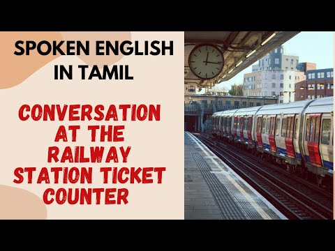 Spoken English In Tamil | Beginners English | Conversation At Railway Station Ticket Counter