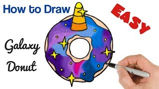 How to Draw Galaxy Unicorn Donut Easy Art Tutorial with Coloring