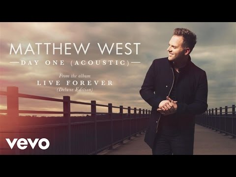 Matthew West - Day One (Acoustic/Audio)