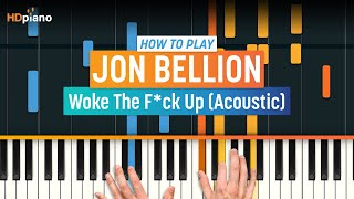 """How To Play """"Woke The F*ck Up (Acoustic)"""" by Jon Bellion   HDpiano (Part 1) Piano Tutorial"""