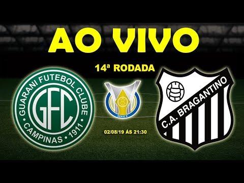Guarani x Bragantino Ao Vivo HD | Brasileirão Série B | 14ª Rodada | 02/08/19