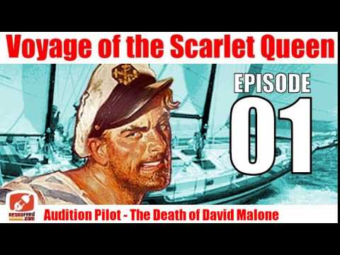Voyage of the Scarlet Queen - Episode 01 - Audition Pilot - The Death of David Malone - Radio Show