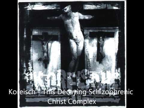 Koreisch - This Decaying Schizophrenic Christ Complex (full album)