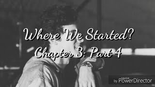 Where We Started? Chapter 3: Part 4 - Shawn Mendes Imagine
