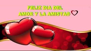Feliz Dia del Amor y la Amistad, Mensajes del Dia del Amor y la Amistad en el Dia de San Valentin