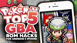 Top 5 BEST GBA Pokemon Rom Hacks For Android & Iphone 2017!?