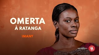 Omerta à Ratanga - Episode 3 - IMANY