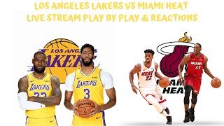 Los Angeles Lakers Vs. Miami Heat Live Stream Play By Play & Reactions