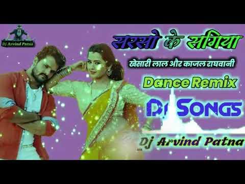 Bhojpuri Dj Songs  Sarso Ke Sagiya  Hard Electro Dance Remix By Dj Arvind Patna