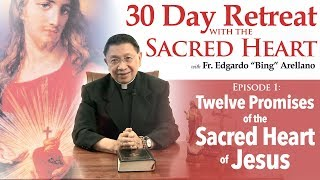 30 Day Retreat with Sacred Heart   Episode 1 :  Twelve Promises of the Sacred Heart