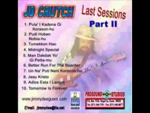 JD Crutch + The Last Sessions Pt II + Un Na Puti Neni Korason Hu