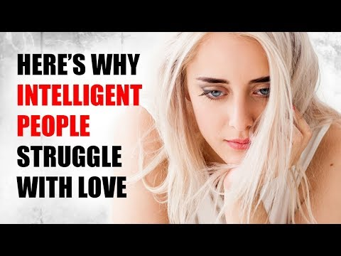 15 Reasons Why Highly Intelligent People Struggle With Love
