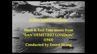 "John Greenwood: Main & End Title music from ""San Demetrio London"" (1943)"