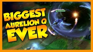 Biggest Aurelion Sol Q EVER - League of Legends