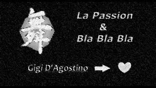 Gigi D 39 Agostino La Passion Bla Bla Bla.mp3