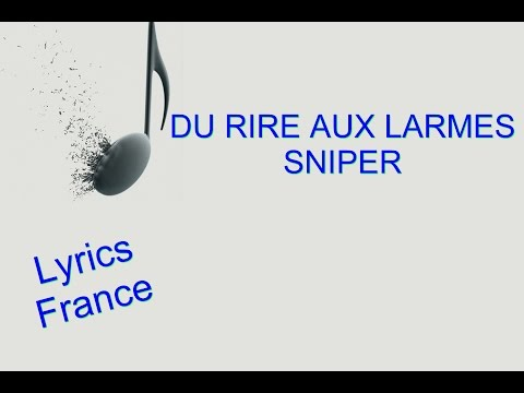 Du rire au larme - Sniper [Lyrics]