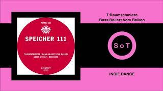 T.Raumschmiere - Bass Ballert Vom Balkon (Original Mix) [Indie Dance] [Kompakt Extra]