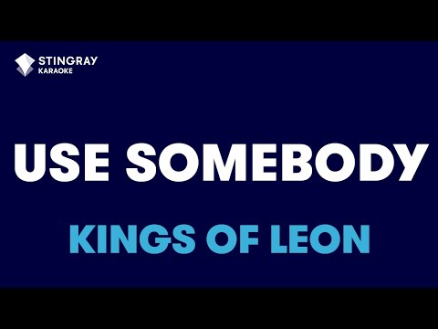Use Somebody in the style of Kings Of Leon, karaoke video version with lyrics