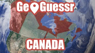 Let's Play GeoGuessr Canada | Oh Canada! #1