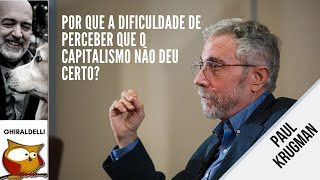 O CAPITALISMO NAO DEU CERTO! Os avisos do Nobel em Economia, Paul Krugman