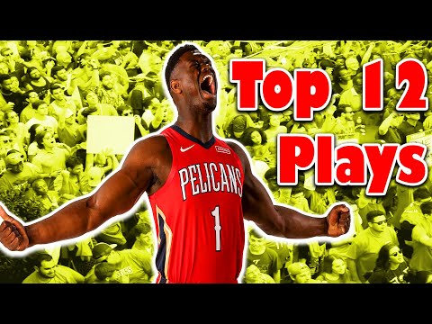 Top 12 Plays from Zion Williamson's Rookie Season