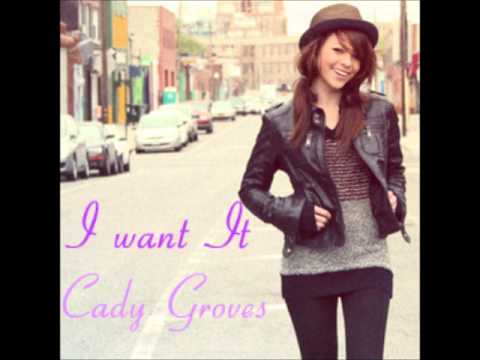 Cady Groves I Want It new demo 2013