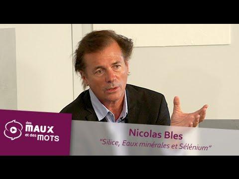 Silice, eau minérale et sélénium - Nicolas Bles