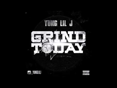 Yung Lil J- Grind Today