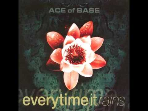 Ace Of Base - Everytime It Rains