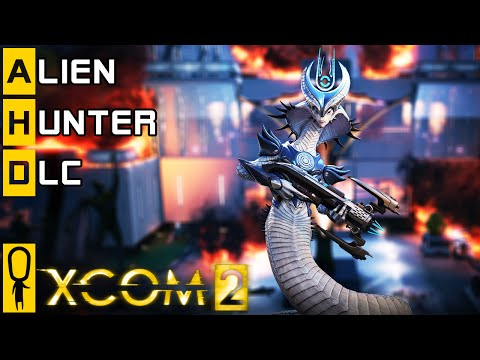 XCOM 2 - Alien Hunter DLC Story Mission - Alien Nest and Big Surprises - Gameplay Let's Play Preview