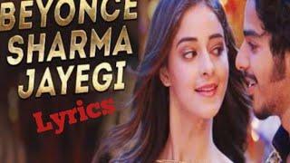 Beyonce Sharma jayegi lyrics-Khaali Peeli/Ishaan,Ananya/ Nakash & Neeti /Vishal & Shekhar/Kumaar,Raj