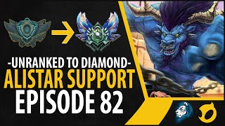 Unranked to Diamond - Alistar Support - Episode 82