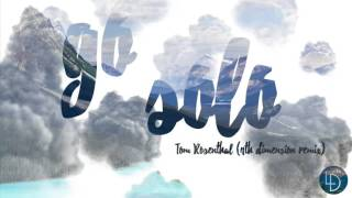 Tom Rosenthal - Go Solo (4th Dimension Remix)