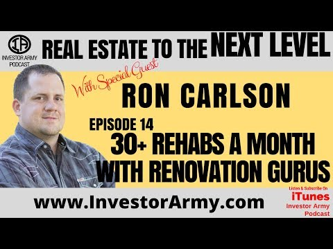 Episode #14 - Ron Carlson - 30+ Rehabs A Month With Renovation Gurus