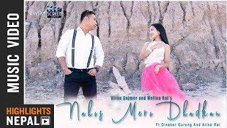 Nahos Mero Dhadkan - Kiran Gajmer, Melina Rai Ft. Dinaker Gurung & Alina Rai | New Nepali Song 2018