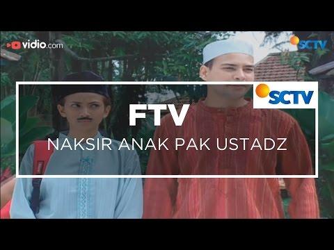 FTV SCTV - Naksir Anak Pak Ustadz